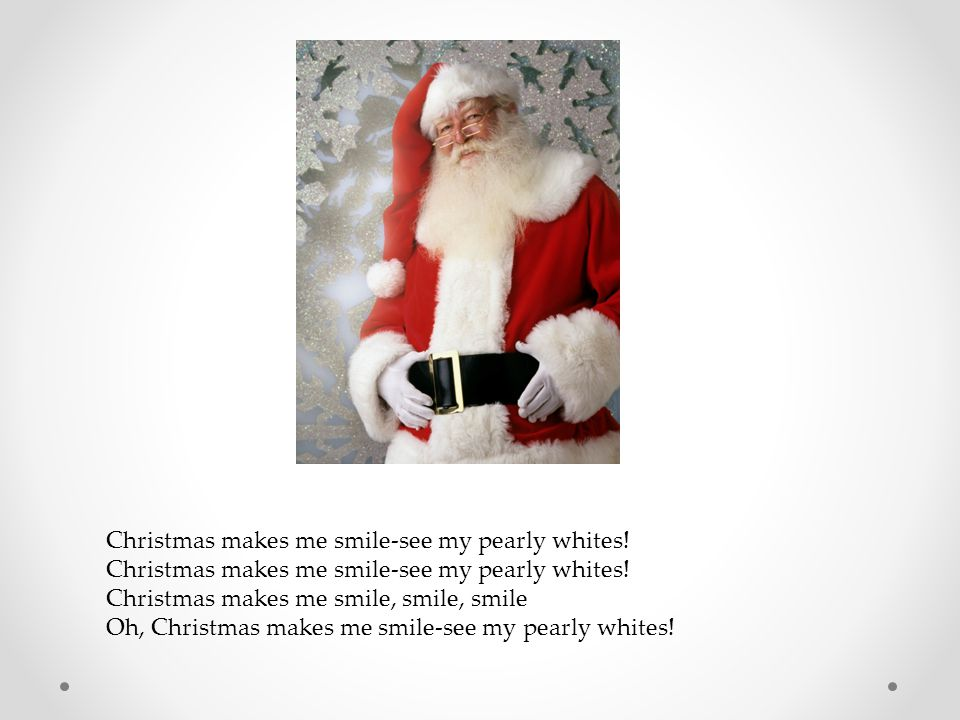 Christmas makes me smile-see my pearly whites!