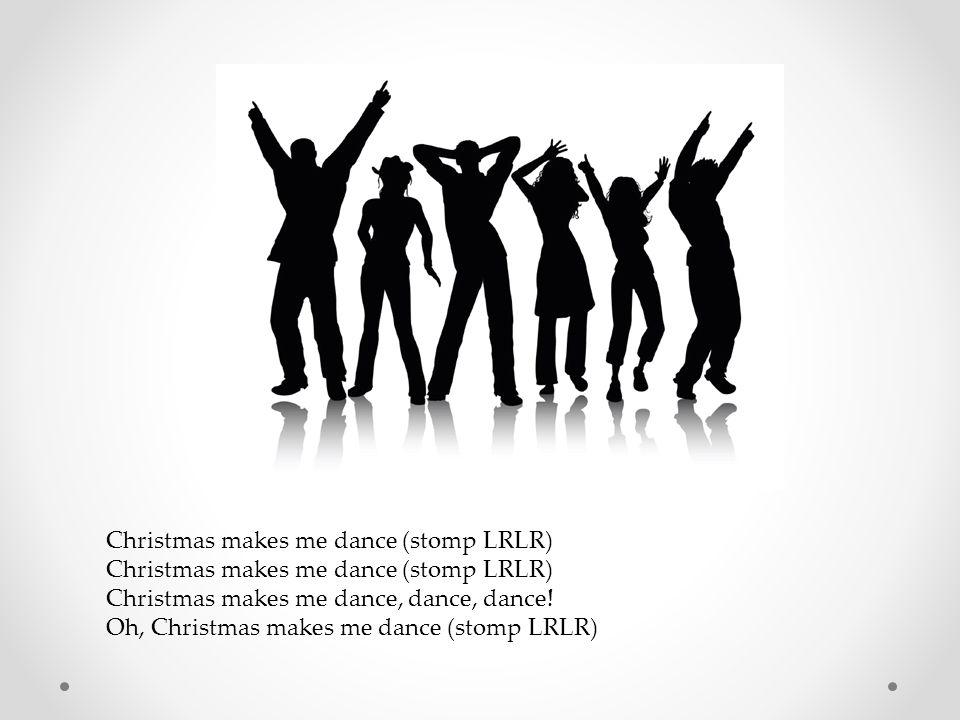 Christmas makes me dance (stomp LRLR)