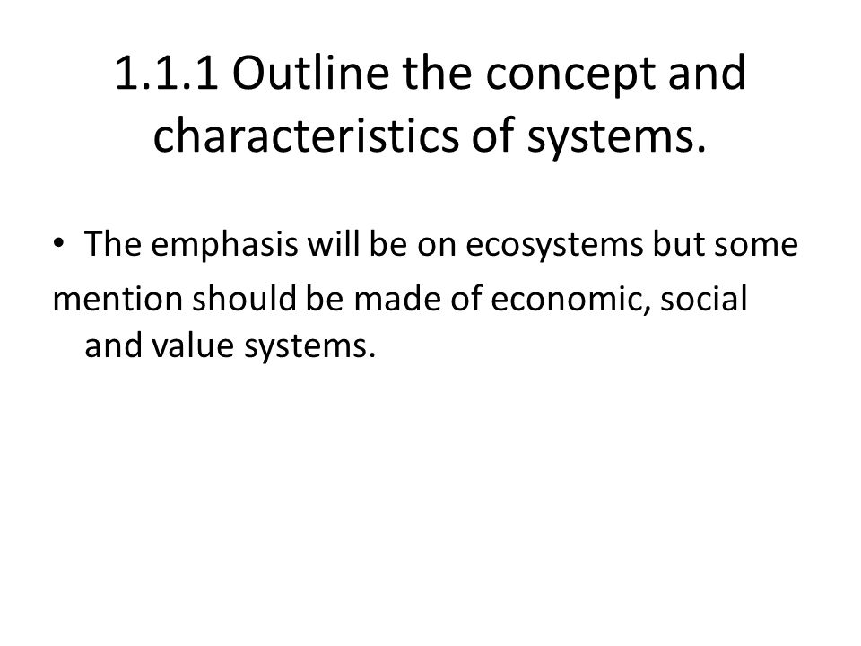 1.1.1 Outline the concept and characteristics of systems.