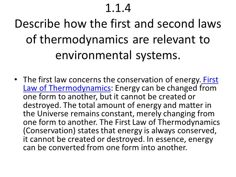 1.1.4 Describe how the first and second laws of thermodynamics are relevant to environmental systems.