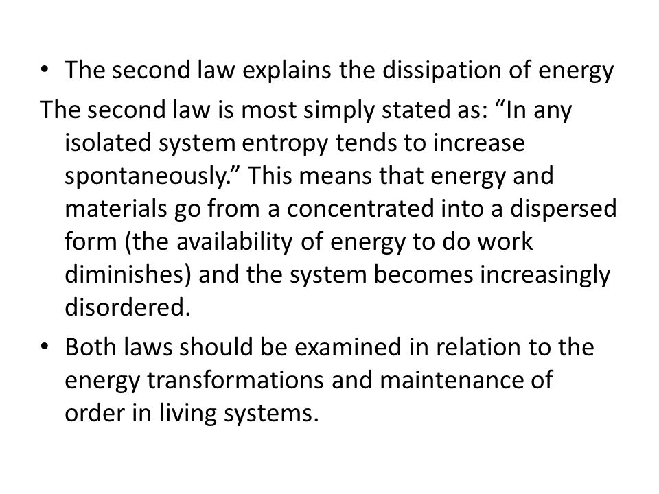 The second law explains the dissipation of energy