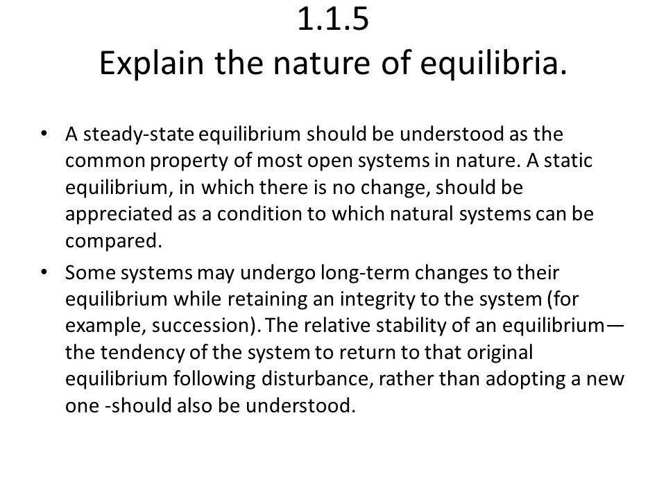 1.1.5 Explain the nature of equilibria.