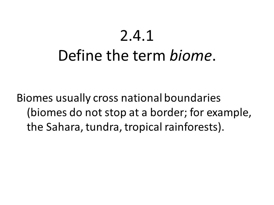 2.4.1 Define the term biome.