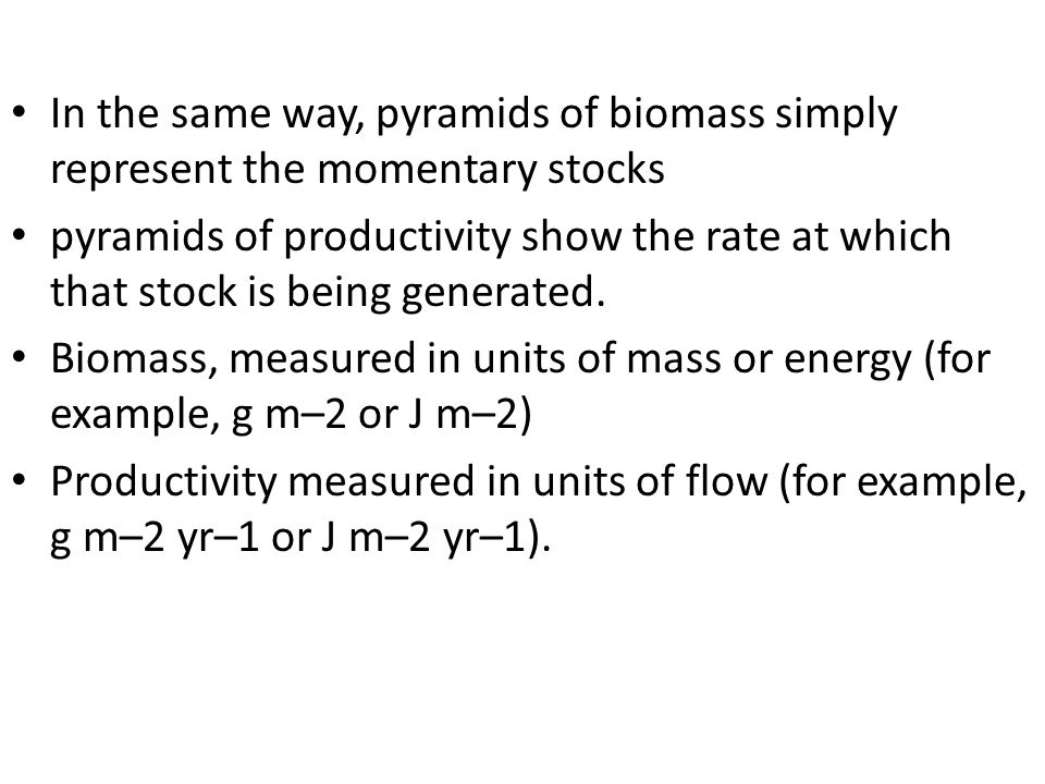 In the same way, pyramids of biomass simply represent the momentary stocks