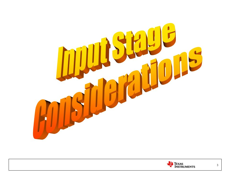 Input Stage Considerations