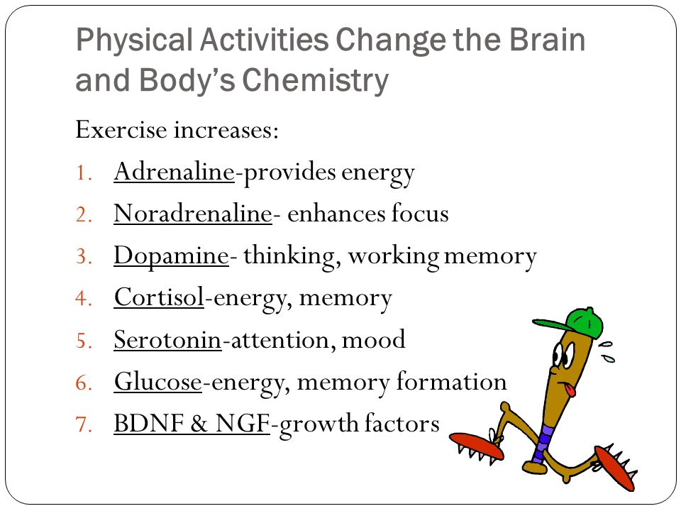 Physical Activities Change the Brain and Body's Chemistry