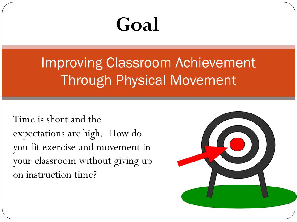 Improving Classroom Achievement Through Physical Movement