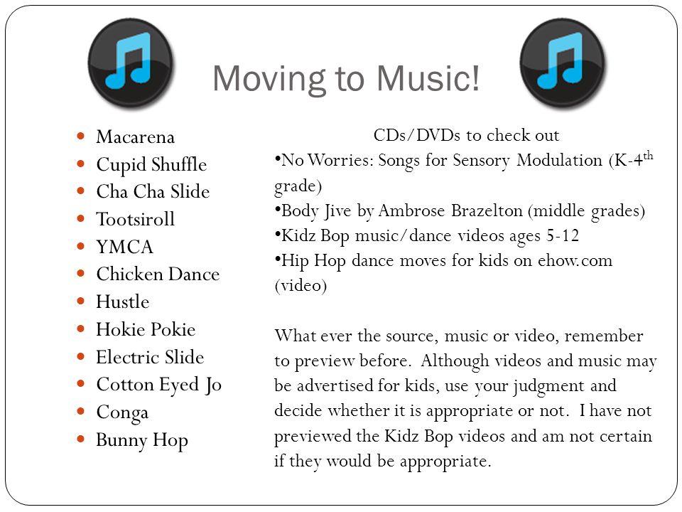 Moving to Music! Macarena Cupid Shuffle Cha Cha Slide Tootsiroll YMCA