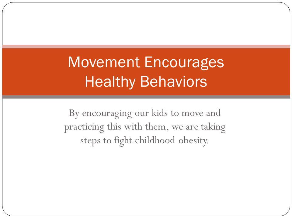 Movement Encourages Healthy Behaviors
