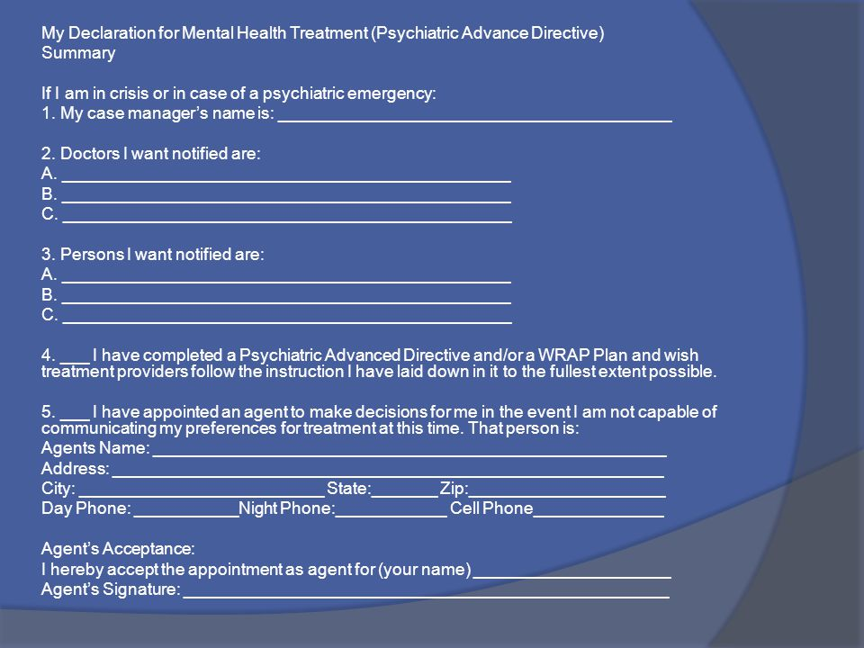 My Declaration for Mental Health Treatment (Psychiatric Advance Directive)
