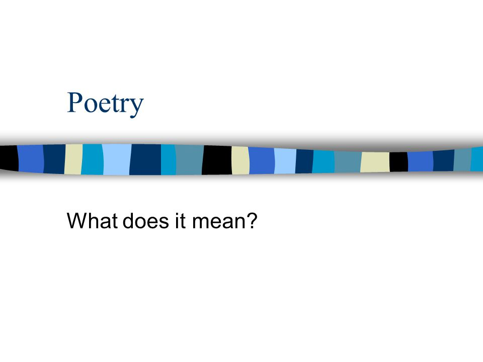 Poetry What does it mean
