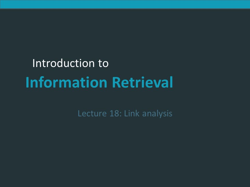 Lecture 18: Link analysis