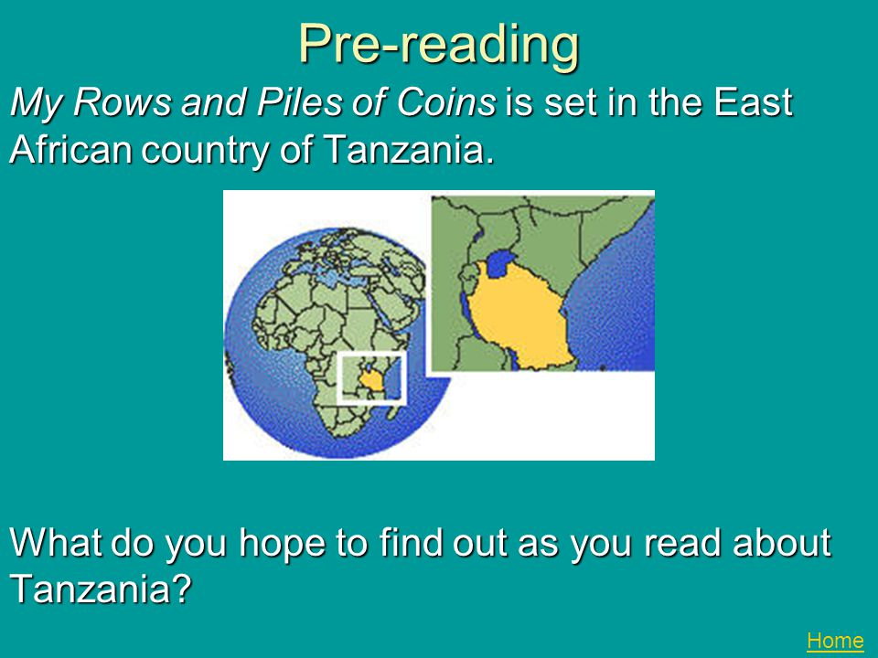 Pre-reading My Rows and Piles of Coins is set in the East African country of Tanzania. What do you hope to find out as you read about Tanzania