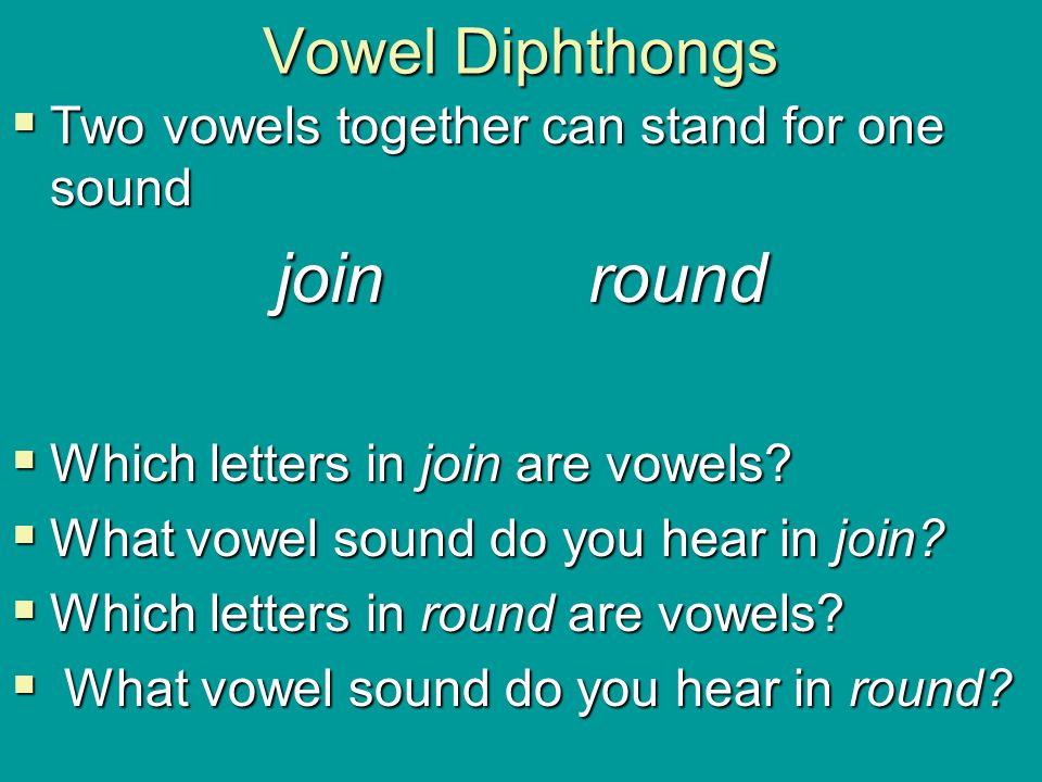 join round Vowel Diphthongs
