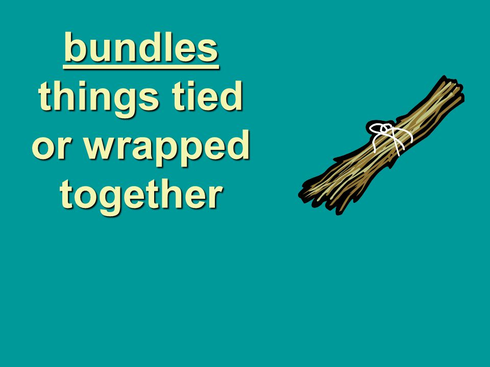 bundles things tied or wrapped together