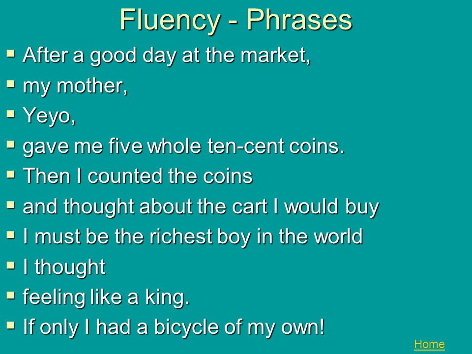 Fluency - Phrases After a good day at the market, my mother, Yeyo,