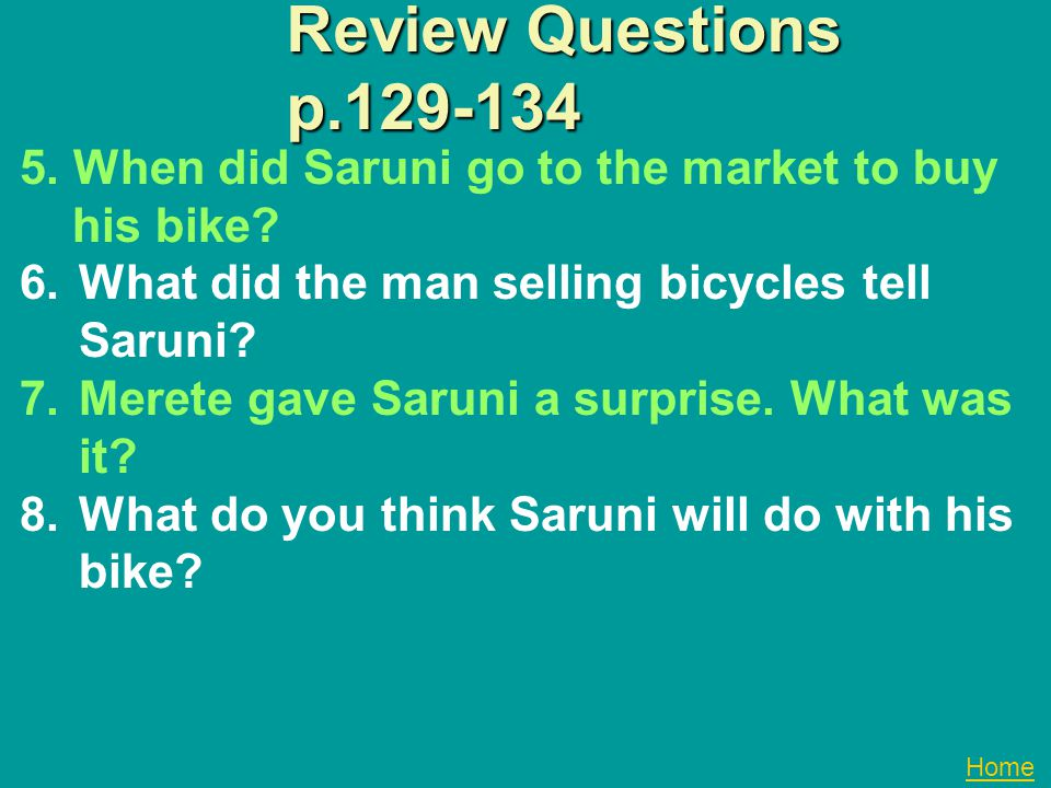 Review Questions p.129-134 5. When did Saruni go to the market to buy his bike What did the man selling bicycles tell Saruni