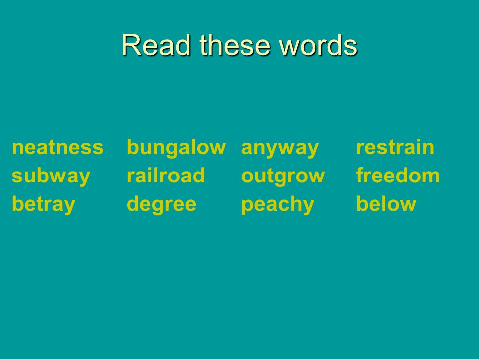 Read these words neatness bungalow anyway restrain subway railroad