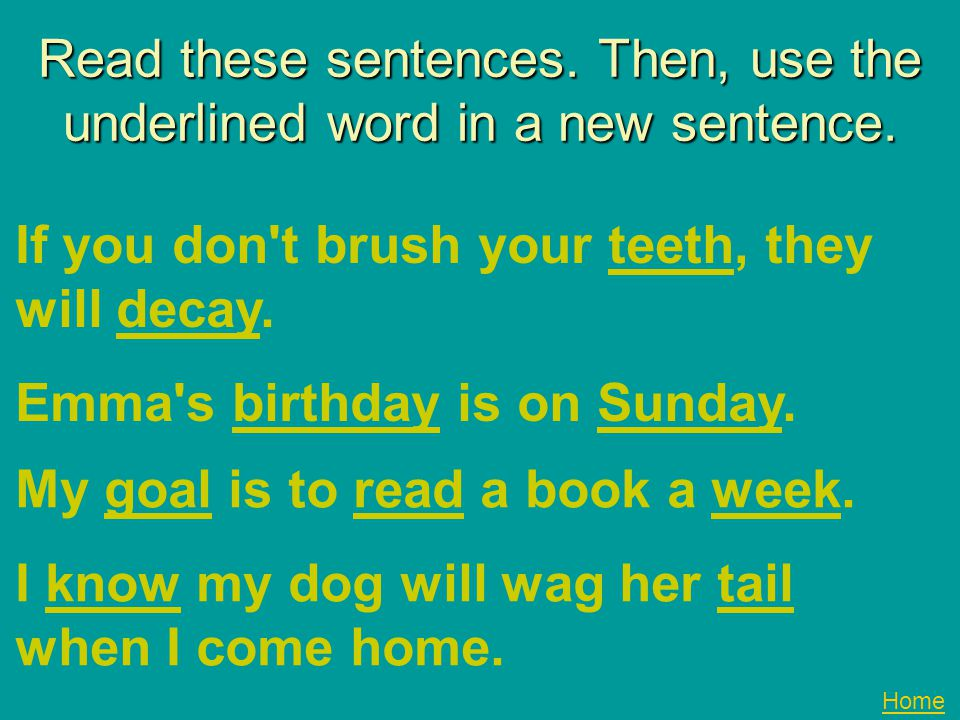Read these sentences. Then, use the underlined word in a new sentence.