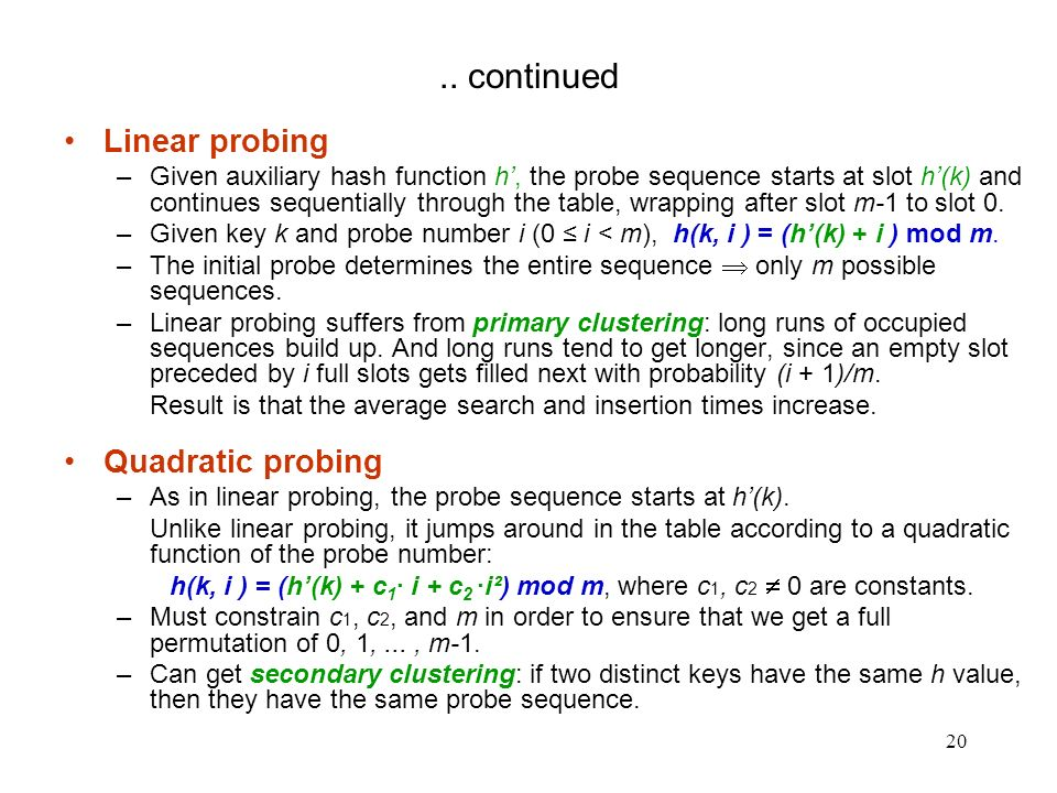 .. continued Linear probing Quadratic probing