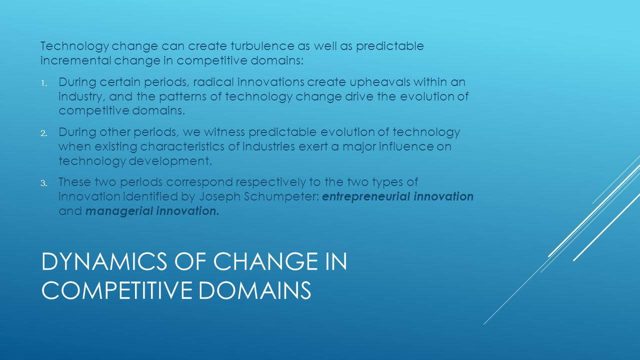 DYNAMICS OF CHANGE IN COMPETITIVE DOMAINS
