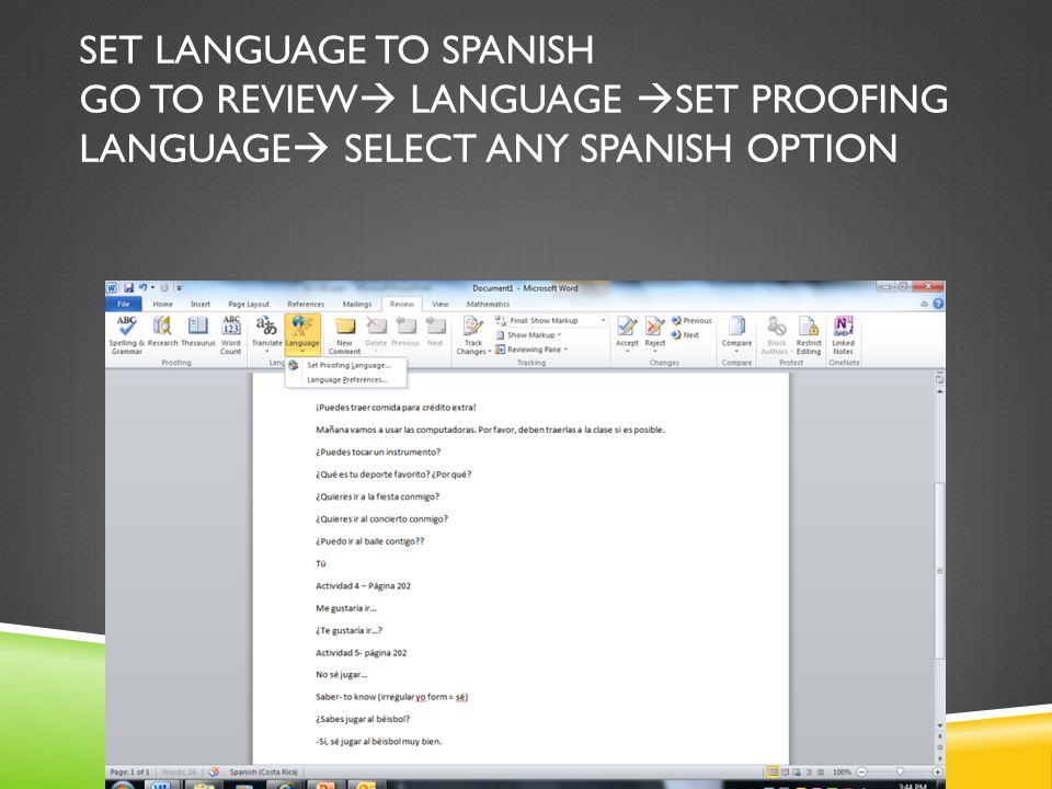 Set language to Spanish Go to review language Set proofing language Select any spanish option