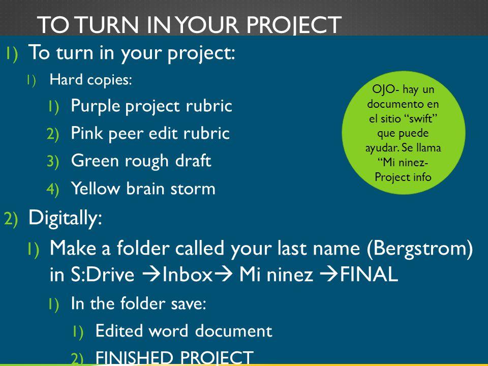 To turn in your project To turn in your project: Digitally: