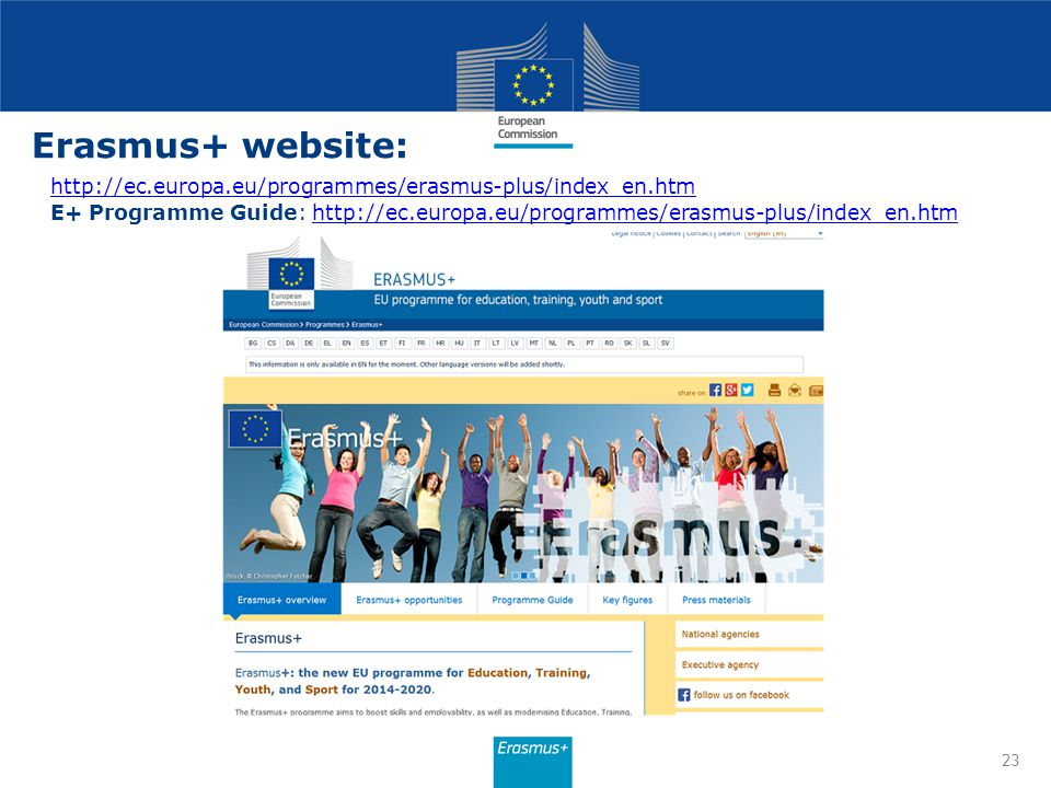 Erasmus+ website: http://ec.europa.eu/programmes/erasmus-plus/index_en.htm.