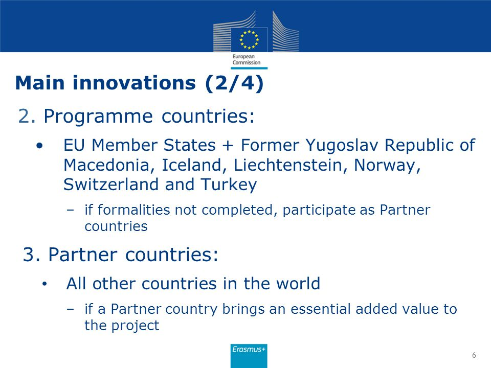 Main innovations (2/4) 2. Programme countries: 3. Partner countries: