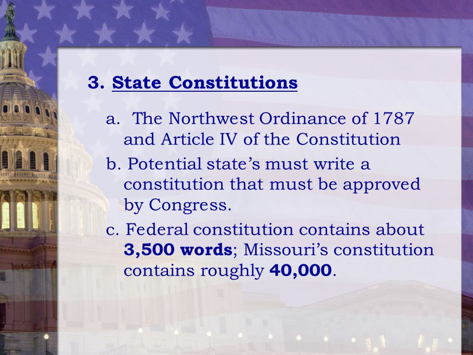 3. State Constitutions a. The Northwest Ordinance of 1787 and Article IV of the Constitution.
