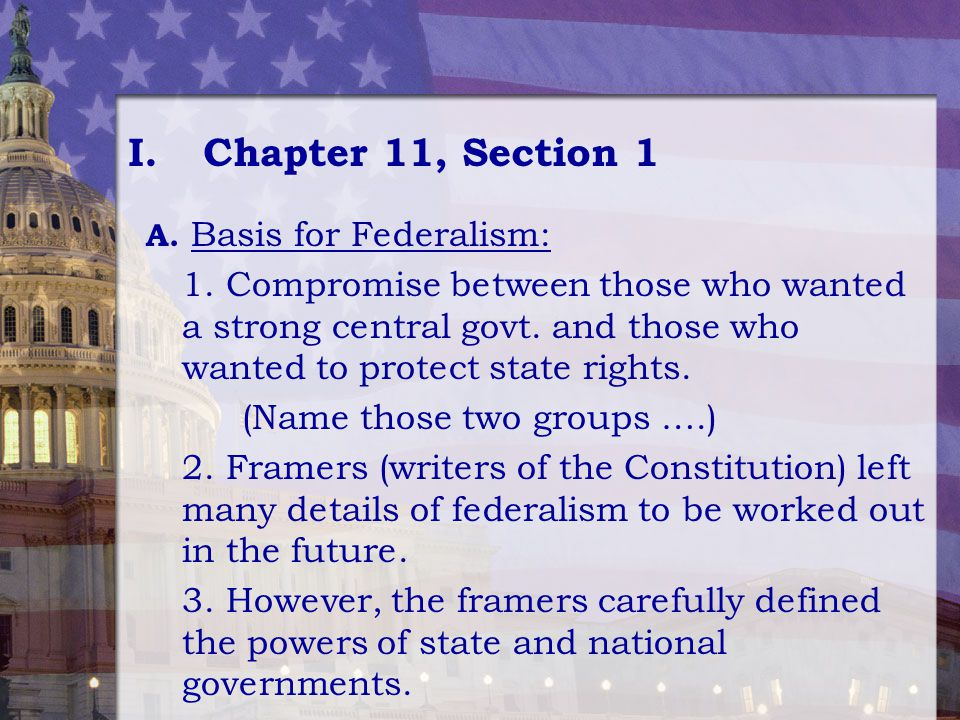 Chapter 11, Section 1 A. Basis for Federalism: