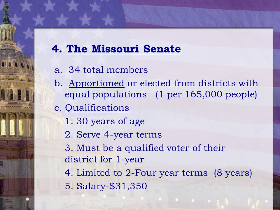 4. The Missouri Senate a. 34 total members
