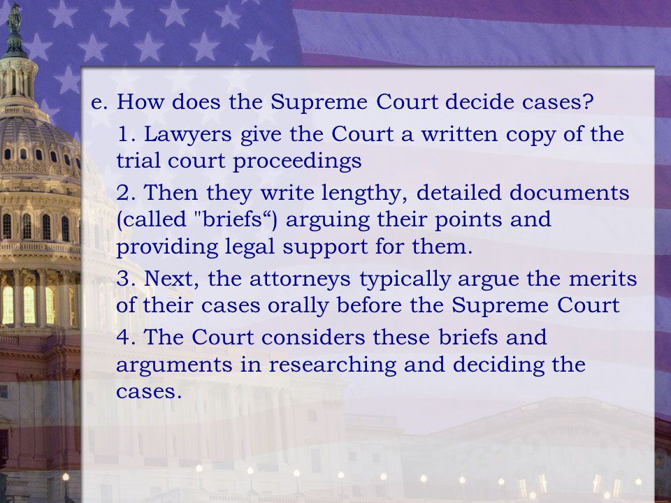 e. How does the Supreme Court decide cases