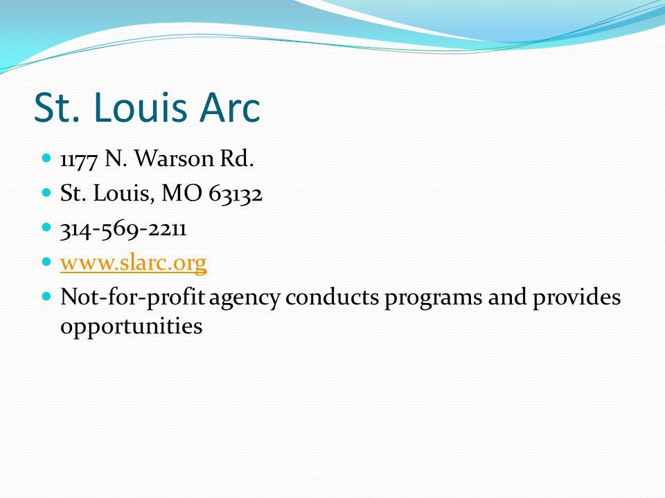 St. Louis Arc 1177 N. Warson Rd. St. Louis, MO 63132 314-569-2211