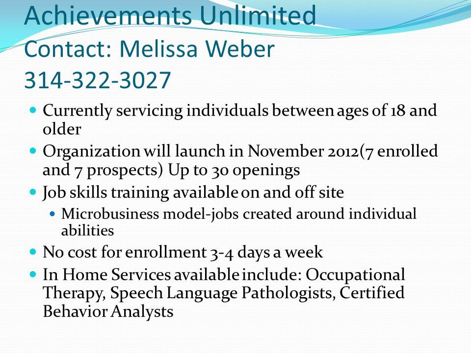 Achievements Unlimited Contact: Melissa Weber 314-322-3027