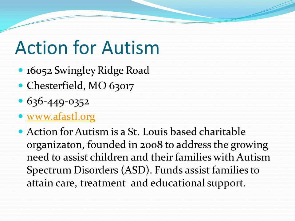 Action for Autism 16052 Swingley Ridge Road Chesterfield, MO 63017