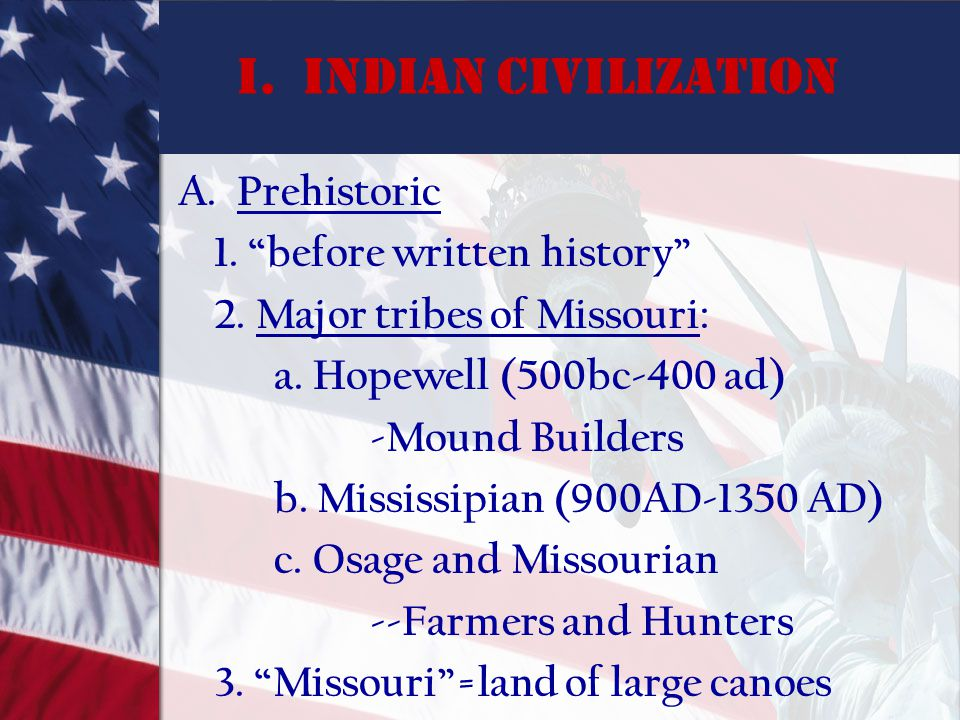 I. Indian Civilization A. Prehistoric 1. before written history