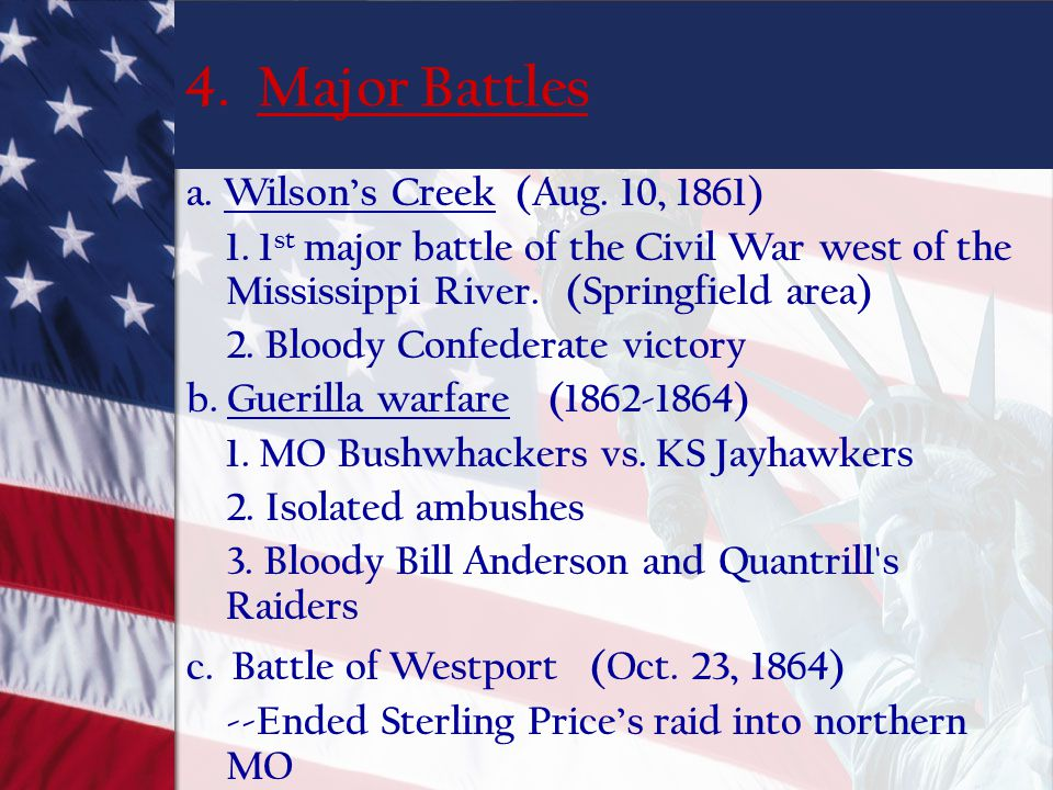 4. Major Battles a. Wilson's Creek (Aug. 10, 1861)