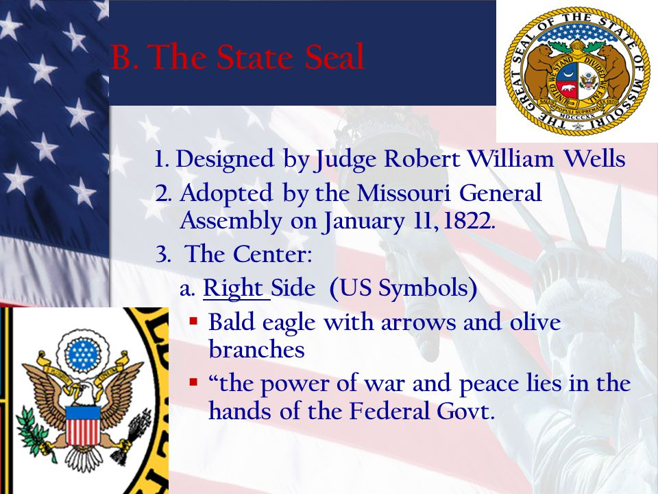 B. The State Seal 1. Designed by Judge Robert William Wells