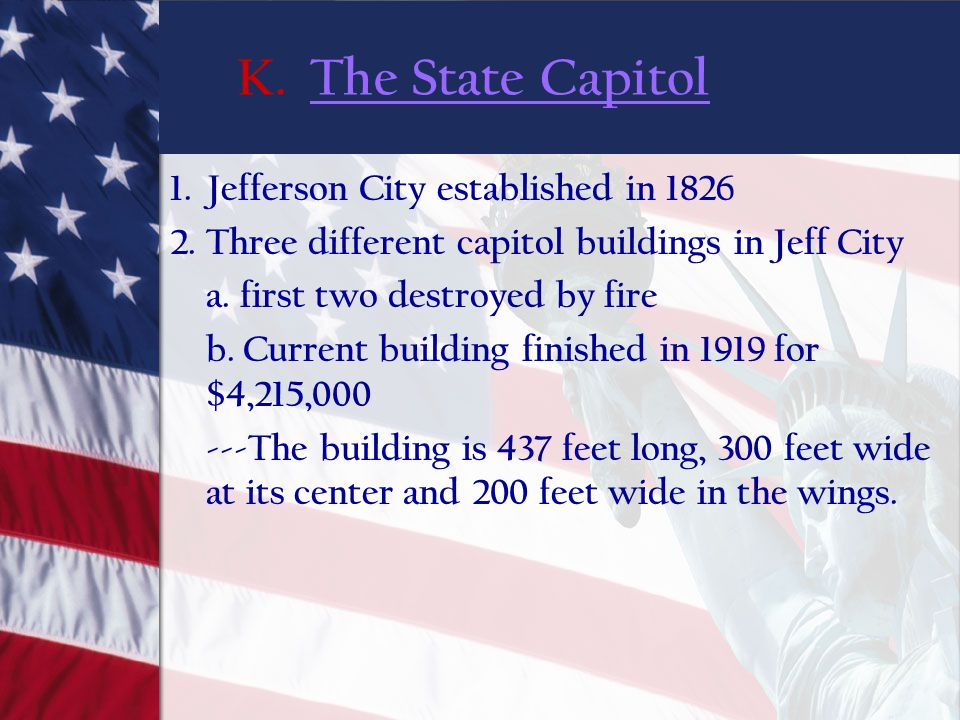 K. The State Capitol 1. Jefferson City established in 1826