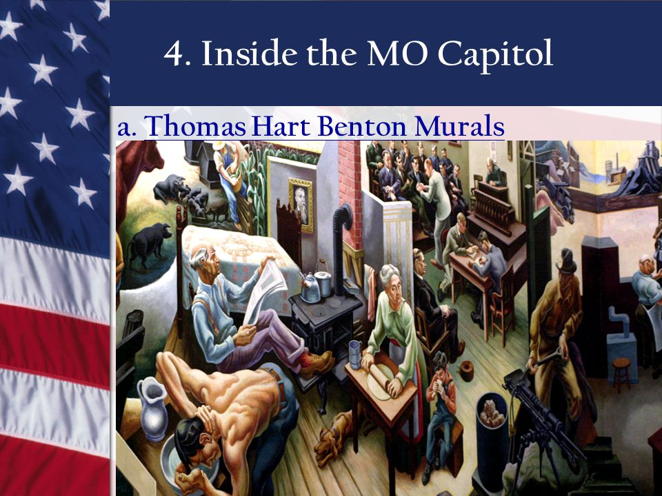 4. Inside the MO Capitol a. Thomas Hart Benton Murals