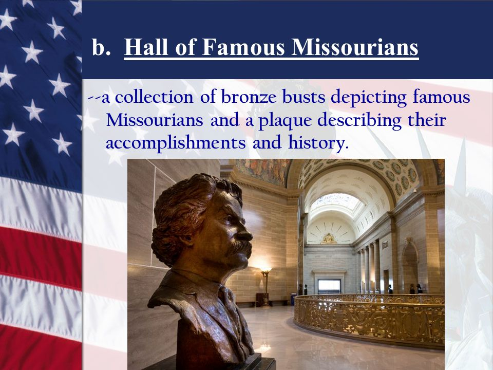 b. Hall of Famous Missourians