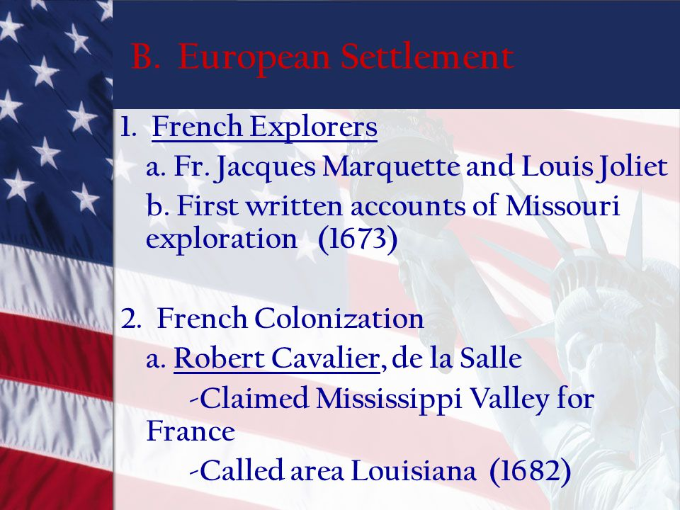 B. European Settlement 1. French Explorers