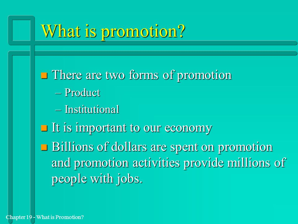 What is promotion There are two forms of promotion