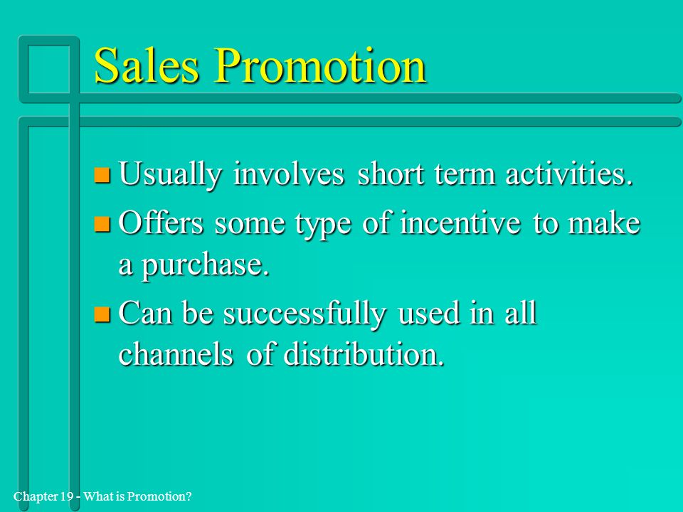 Sales Promotion Usually involves short term activities.