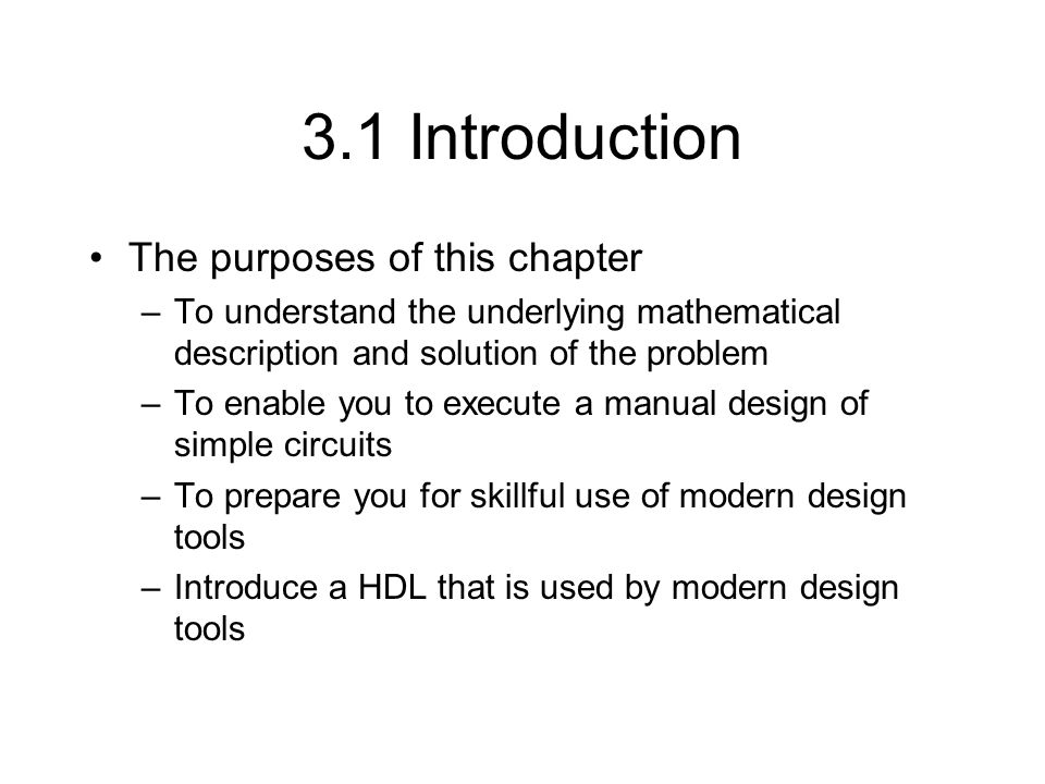 3.1 Introduction The purposes of this chapter
