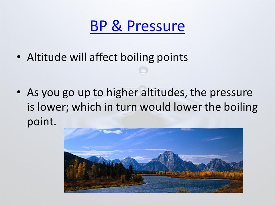 BP & Pressure Altitude will affect boiling points