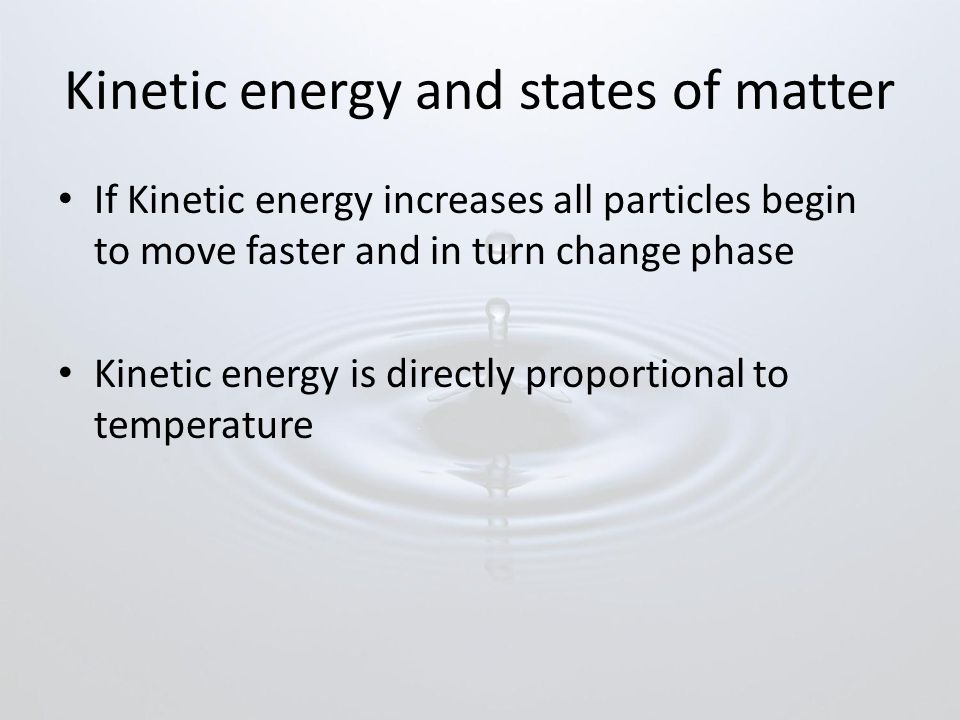 Kinetic energy and states of matter