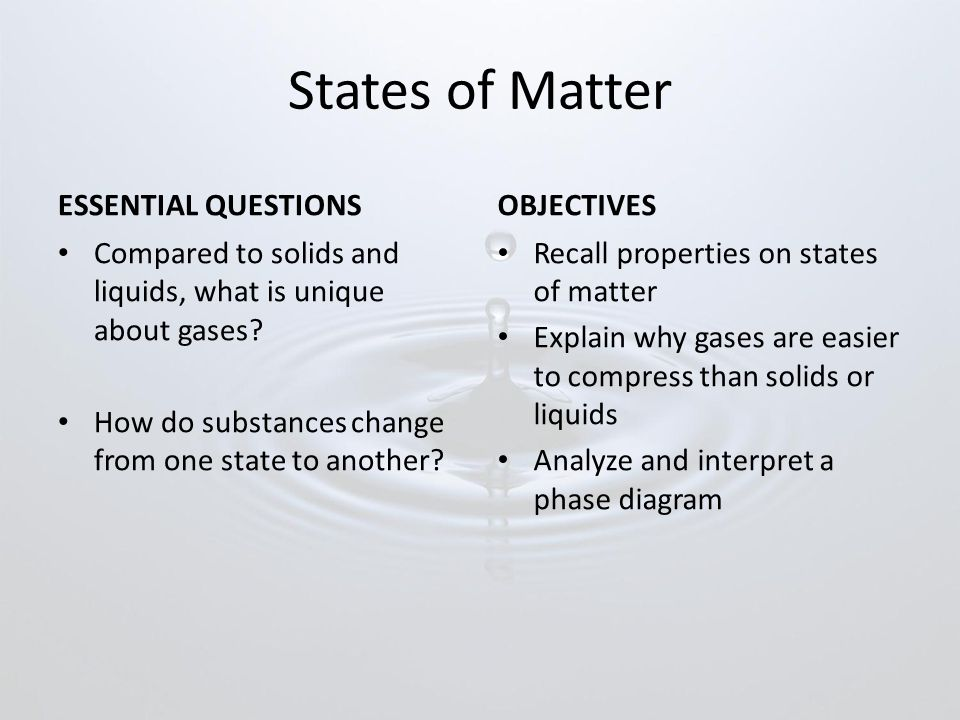 States of Matter ESSENTIAL QUESTIONS OBJECTIVES