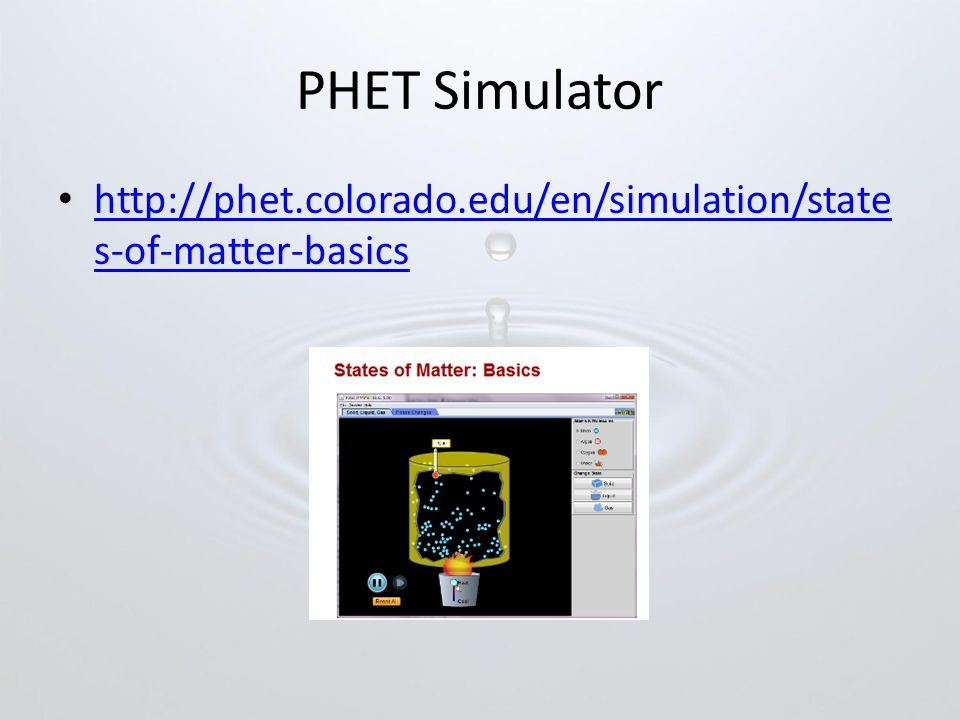 PHET Simulator http://phet.colorado.edu/en/simulation/states-of-matter-basics